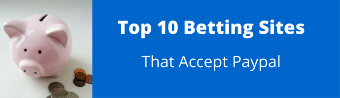 Top 10 Betting Sites That Accept PayPal 2019: Online Betting
