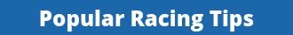 Popular Racing Tips