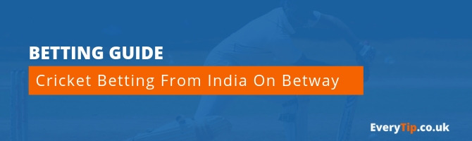 Can I Bet on Cricket From India on Betway_